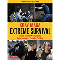 Krav Maga Extreme Survival: Active Shooter * Carjacking * Home Invasion * Predator Profiling