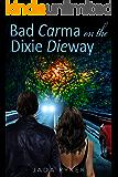 Bad Carma on the Dixie Dieway