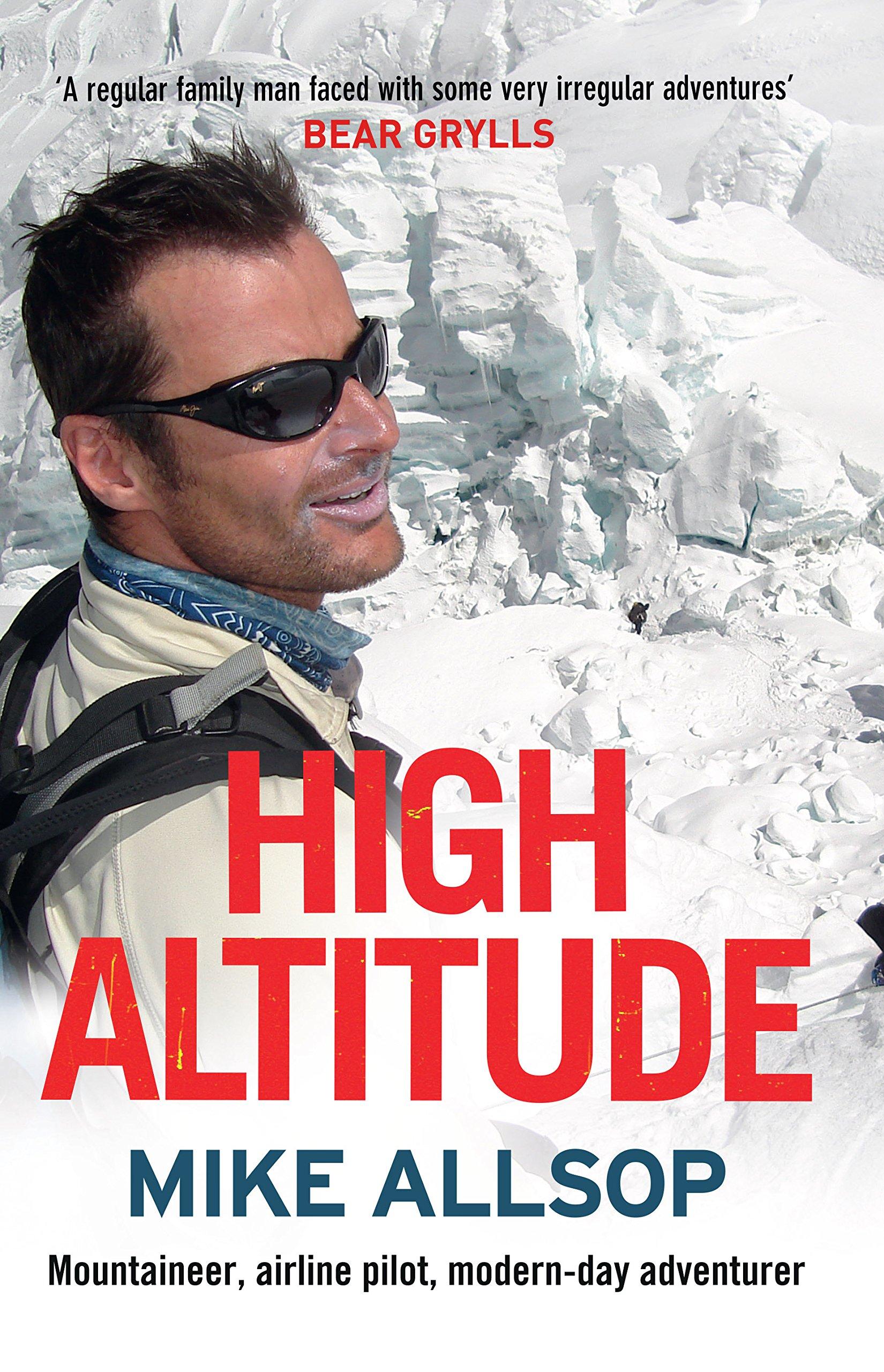 High Altitude: Mountaineer, Airline Pilot, Modern-day Adventurer pdf