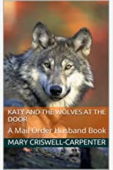 Katy and the Wolves at the Door: A Mail Order Husband Book (Mail Order Bride 3) Kindle Edition