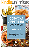 Copycat Appetizers Cookbook, Volume 2: Recipes From Your  Favorite Restaurants (English Edition)