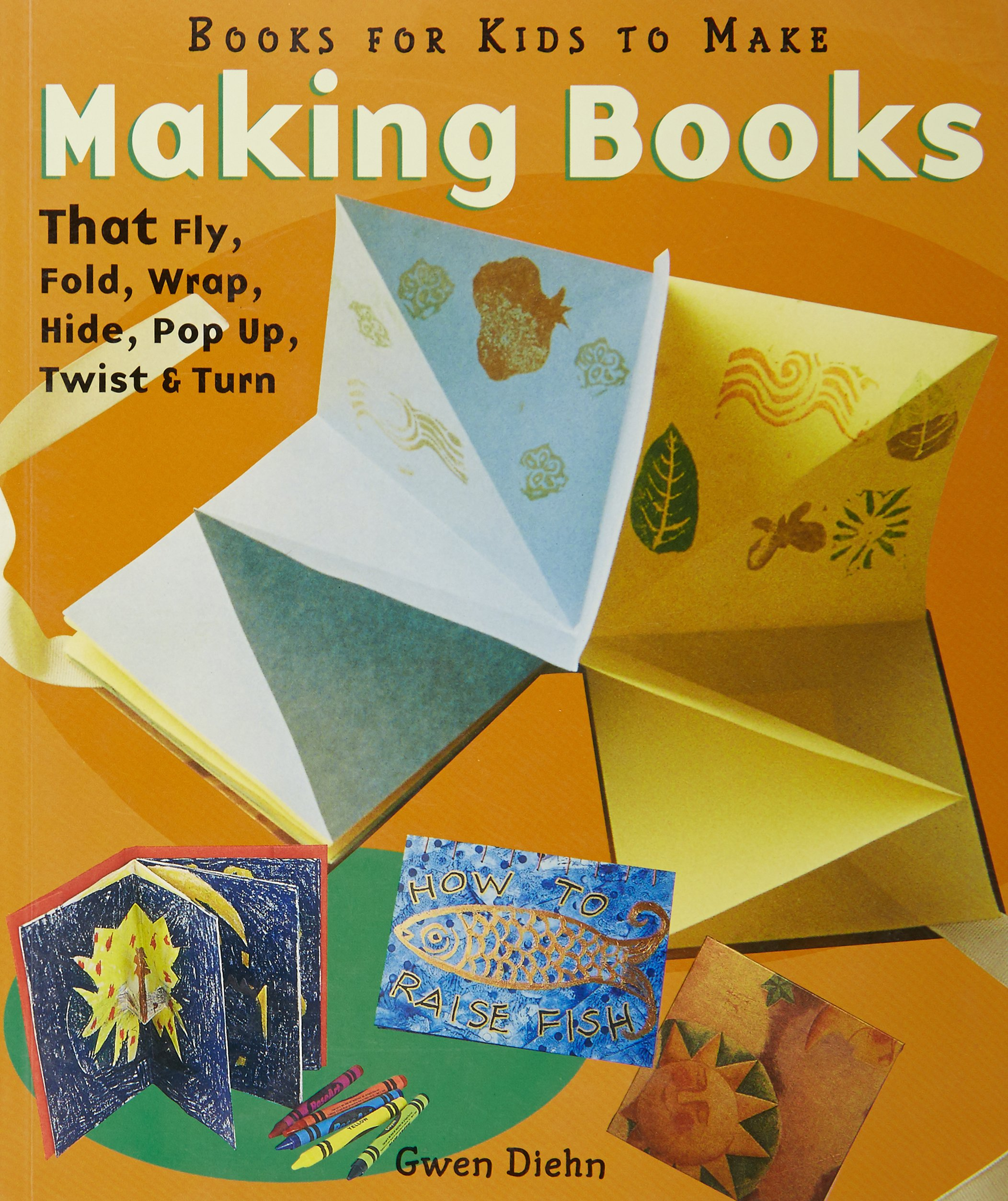 making books that fly fold wrap hide pop up twist turn books
