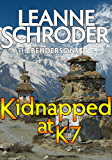 Kidnapped at K7 (A Bendersons Travel Mystery) (The Bendersons Book 1)