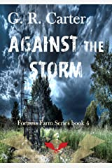 Against the Storm: A Fortress Farm Novel (Book 4) Kindle Edition