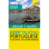 Keep Talking Portuguese Audio Course - Ten Days to Confidence: Enhanced Edition