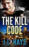 The Kill Code: An Alex Walker Romantic Crime Thriller