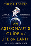 An Astronaut's Guide to Life on Earth