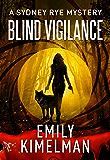 Blind Vigilance (A Sydney Rye Mystery, Book #13)