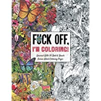 Fuck Off, I'm Coloring: Unwind with 50 Obnoxiously Fun Swear Word Coloring Pages