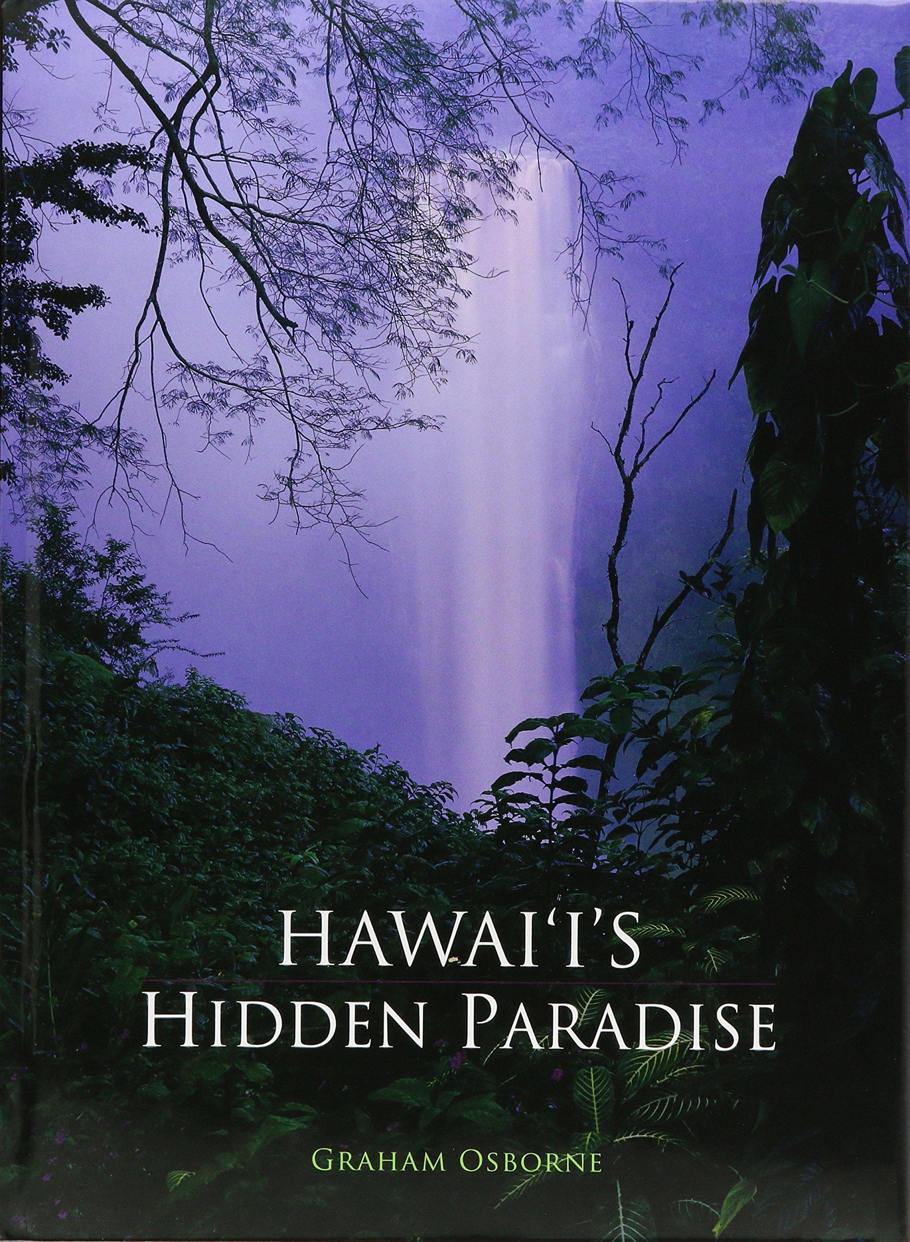 Hawaii s Hidden Paradise Graham Osborne Amazon