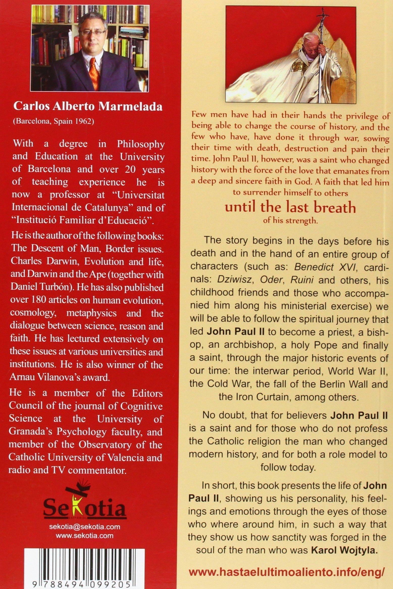 Until the Last Breath: John Paul II, the saint who changed history (Inglés) Tapa blanda – 4 jul 2018 Carlos Alberto Marmelada X Martín Fernández Cudré Sekotia S.L. 8494099205