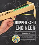 Rubber Band Engineer: Build Slingshot Powered Rockets, Rubber Band Rifles, Unconventional Catapults, and More Guerrilla Gadgets from Household Hardware