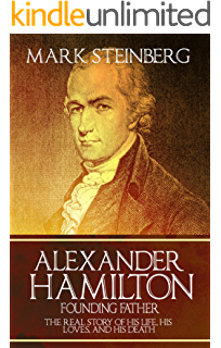 Amazon abraham lincoln honest abe the life and times of the alexander hamilton founding father the real story of his life his loves fandeluxe Image collections