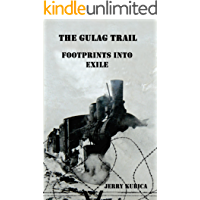 The Gulag Trail: Footprints into Exile