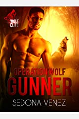 Operation Wolf: Gunner (Wolf Elite Book 1) Kindle Edition