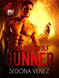 Operation Wolf: Gunner (Wolf Elite Book 1)
