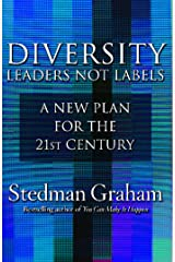 Diversity: Leaders Not Labels: A New Plan for a the 21st Century Kindle Edition