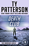 Death Club: A Gripping Suspense Action Novel (Warriors Series of Thrillers Book 9)