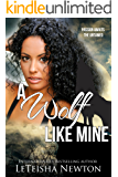 A Wolf Like Mine (A Fairy Drag Mother Novel Book 1)