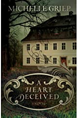 A Heart Deceived: A Novel Kindle Edition