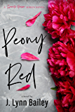 Peony Red: A Contemporary Romance Novel (The Granite Harbor Series Book 1)