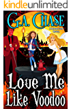 Love Me Like Voodoo (Malveaux Curse Mysteries Book 7)
