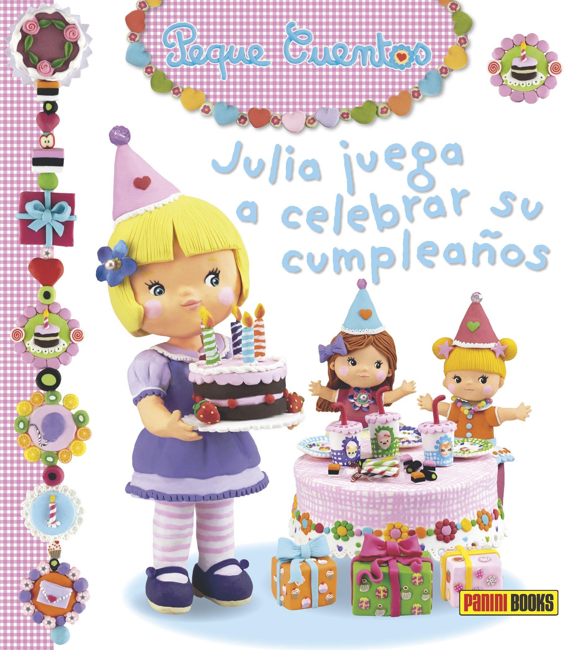 Julia Juega A Celebrar Su Cumpleaños. Peque Cuentos: Amazon ...