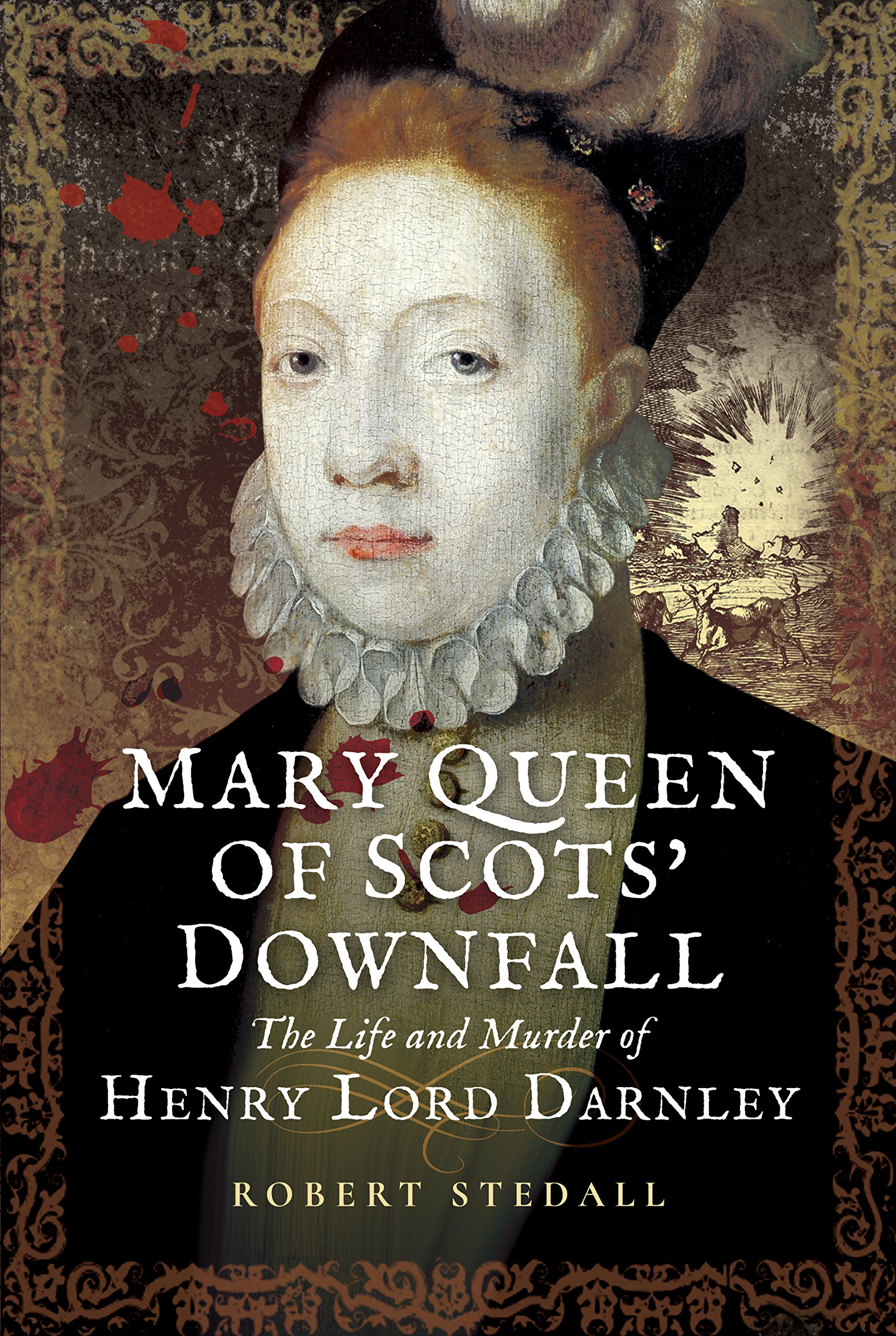 mary queen of scots downfall the life and murder of henry lord