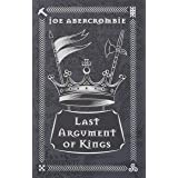 Last Argument Of Kings: The First Law: Book Three (GOLLANCZ S.F.)