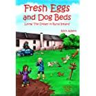 Fresh Eggs and Dog Beds: Living the Dream in Rural Ireland