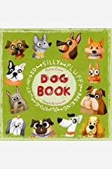 Silly Fluffy Barking Jumping Wet-Nosed Dog Book Kindle Edition
