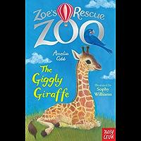 The Giggly Giraffe (Zoe's Rescue Zoo)