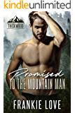 Promised to the Mountain Man (Thickwood, CO Book 4)