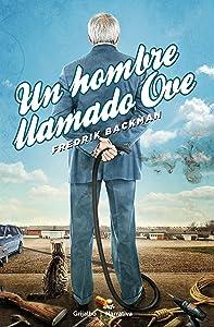 Un hombre llamado Ove (Spanish Edition)