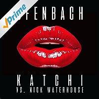 Katchi (Ofenbach vs. Nick Waterhouse)