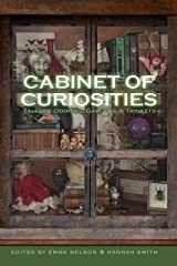 Cabinet of Curiosities: Tales of Oddities, Gadgets, and Trinkets Kindle Edition