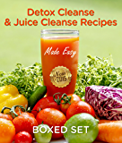Detox Cleanse & Juice Cleanse Recipes Made Easy: Smoothies and Juicing Recipes