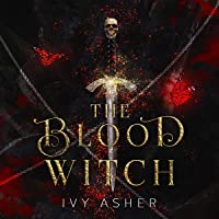 The Blood Witch: The Osseous Chronicles, Book 2
