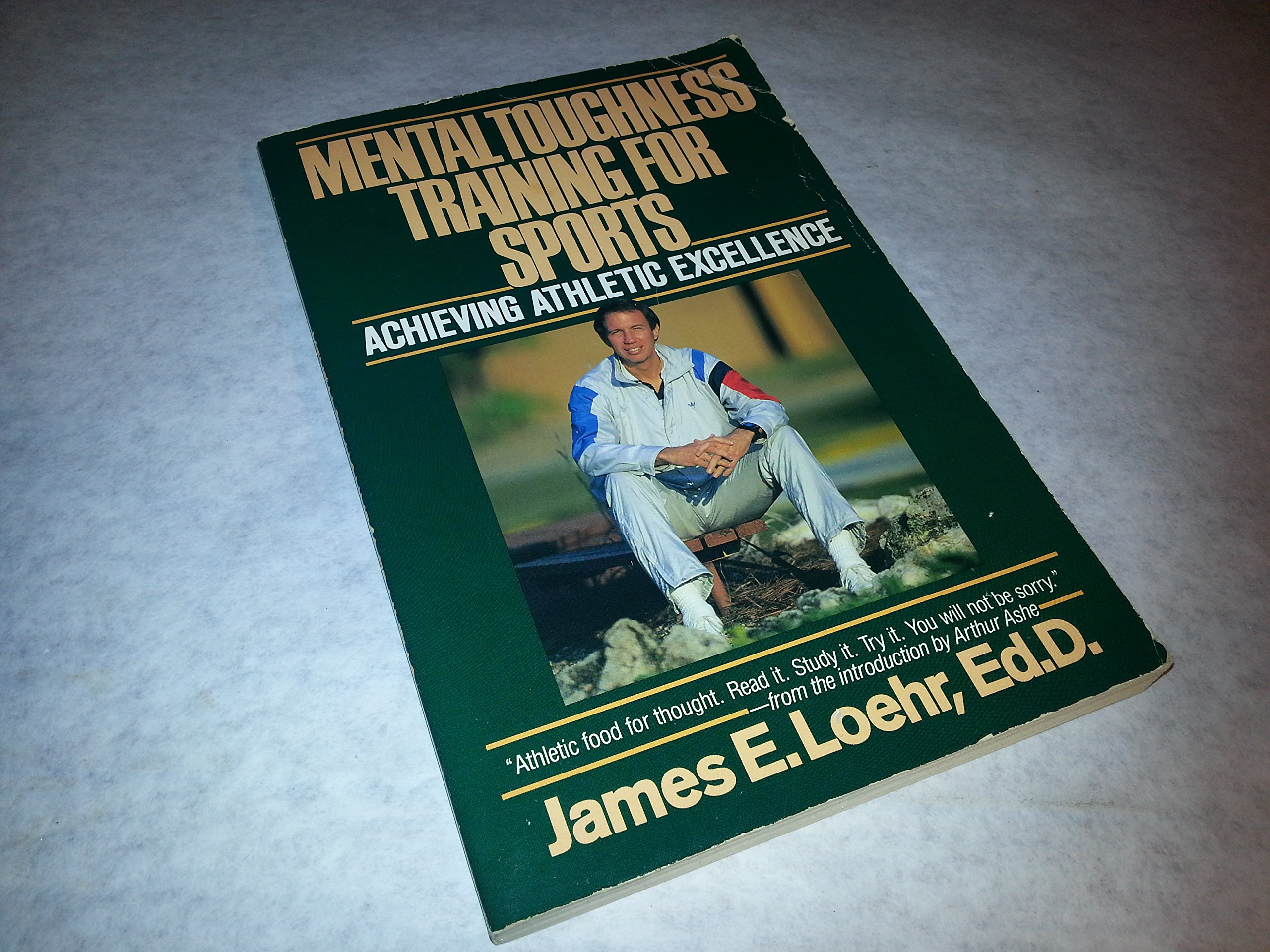Mental Toughness Training for Sports: Achieving Athletic Excellence: James  E. Loehr: 9780828905749: Amazon.com: Books