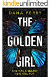 The Golden Girl: A completely unputdownable crime thriller