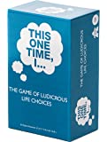 THIS ONE TIME, I… THE GAME OF LUDICROUS LIFE CHOICES (PARTY EDITION) - Best Adult Icebreaker Card Game - Fun, Popular Pregame, Drinking & Party Game - Optional Rules - Ages 17+