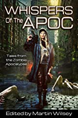 Whispers of the Apoc: Tales from the Zombie Apocalypse (Apoc Series Book 1) Kindle Edition