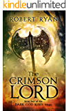 The Crimson Lord (The Dark God Rises Trilogy Book 2)