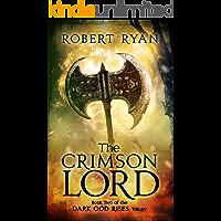 The Crimson Lord (The Dark God Rises Trilogy Book 2)