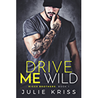 Drive Me Wild (Riggs Brothers Book 1)