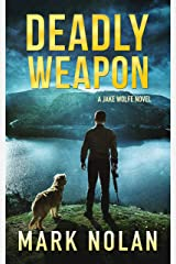 Deadly Weapon (Jake Wolfe Book 5) Kindle Edition