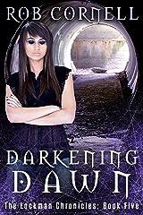 Darkening Dawn (The Lockman Chronicles Book 5) Kindle Edition