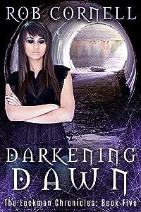 Darkening Dawn: An Urban Fantasy Thriller (The Lockman Chronicles Book 5)