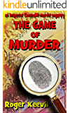 The Game Of Murder: an Inspector Constable murder mystery (The Inspector Constable Murder Mysteries Book 8)