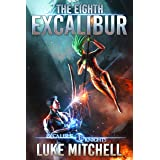 The Eighth Excalibur (The Excalibur Knights Saga Book 1)